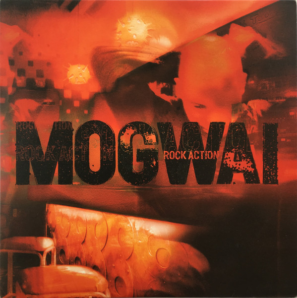 "Mogwai - ""Rock Action"""