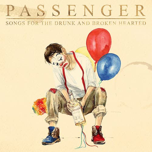 "Passenger - ""Songs for the Drunk and Broken Hearted"""
