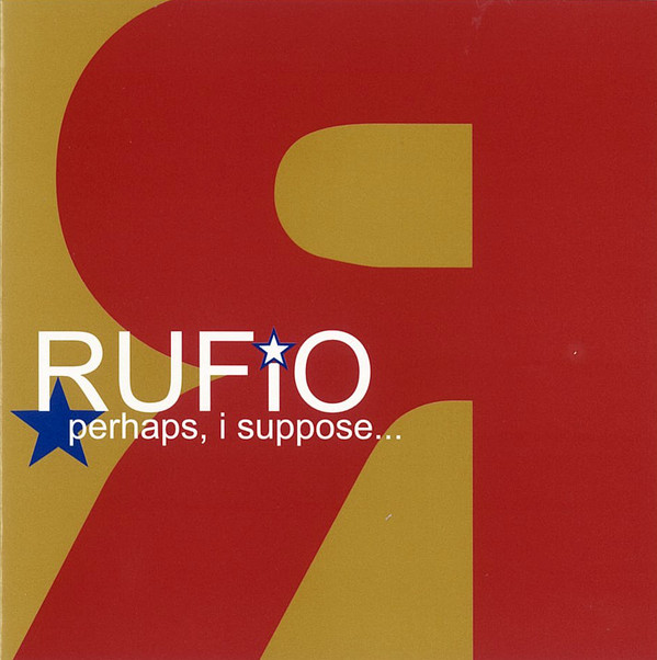 "Rufio - ""Perhaps, I Suppose.."""