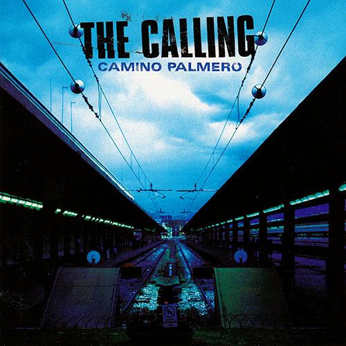 """The Calling - """"Camino Palmero"""""""