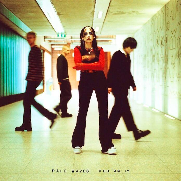"""Pale Waves -""""Who Am I?"""""""