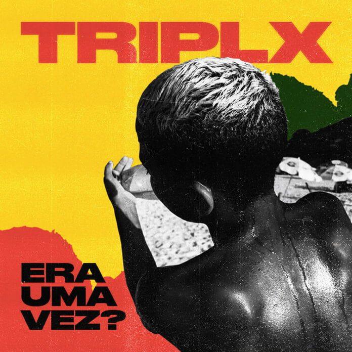 TRIPLX - Era Uma Vez?