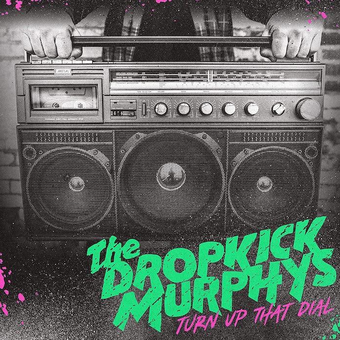 "Dropkick Murphys - ""Turn Up That Dial"""