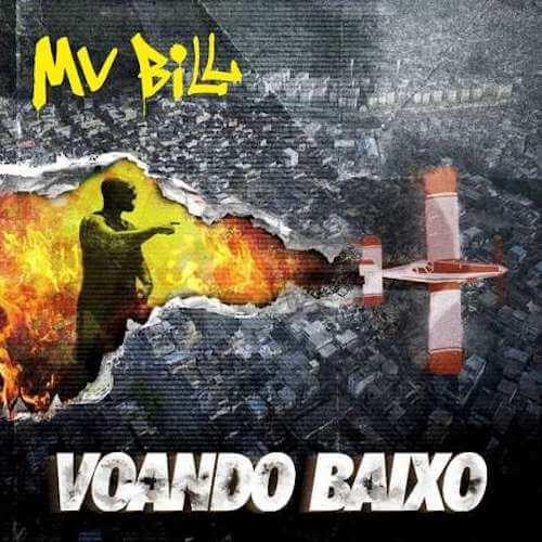 """MV Bill - """"Voando Baixo"""""""