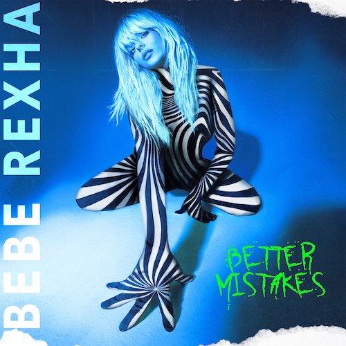 """Bebe Rexha - """"Better Mistakes"""""""