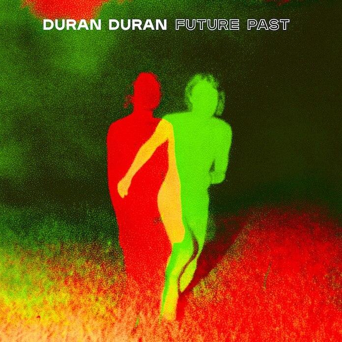 "Duran Duran - ""Future Past"""