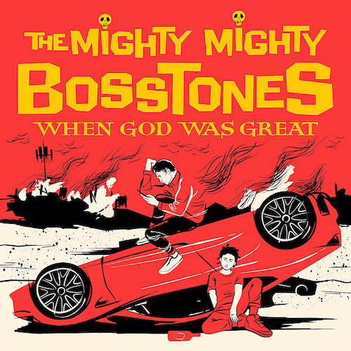 The Mighty Mighty Bosstones -When God Was Great