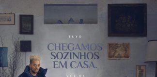 Tuyo - Chegamos Sozinhos em Casa Vol. 1