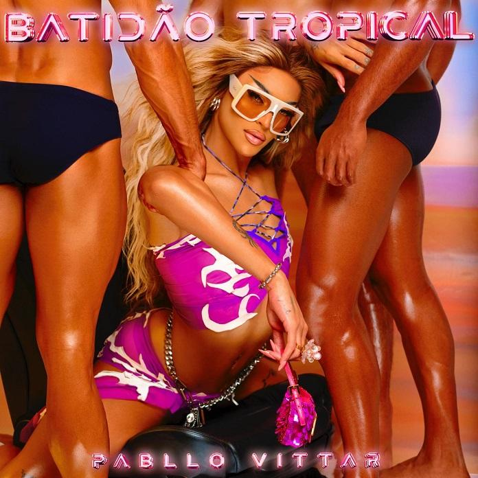 Pabllo Vittar - Batidão Tropical