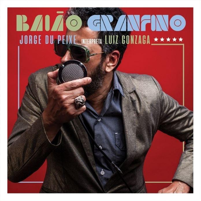 Jorge Du Peixe - Baião Granfino