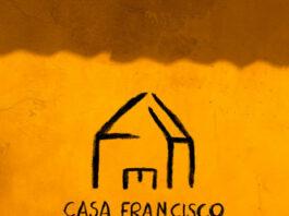 Francisco, el Hombre - Casa Francisco